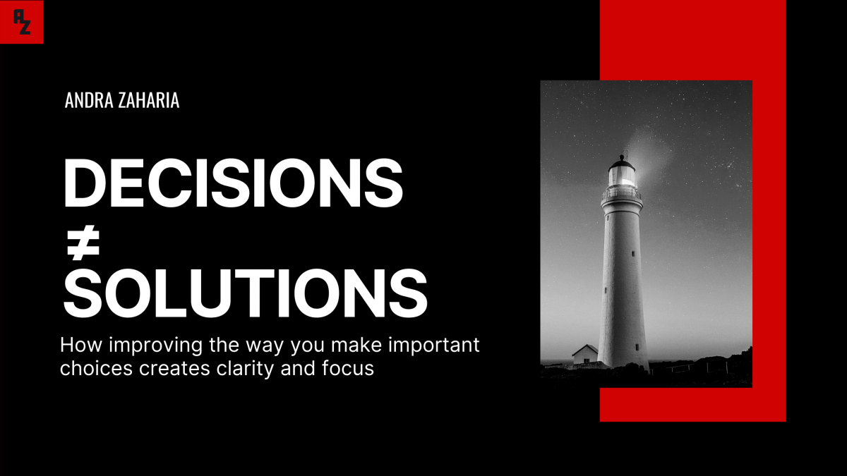 decisions are not solutions
