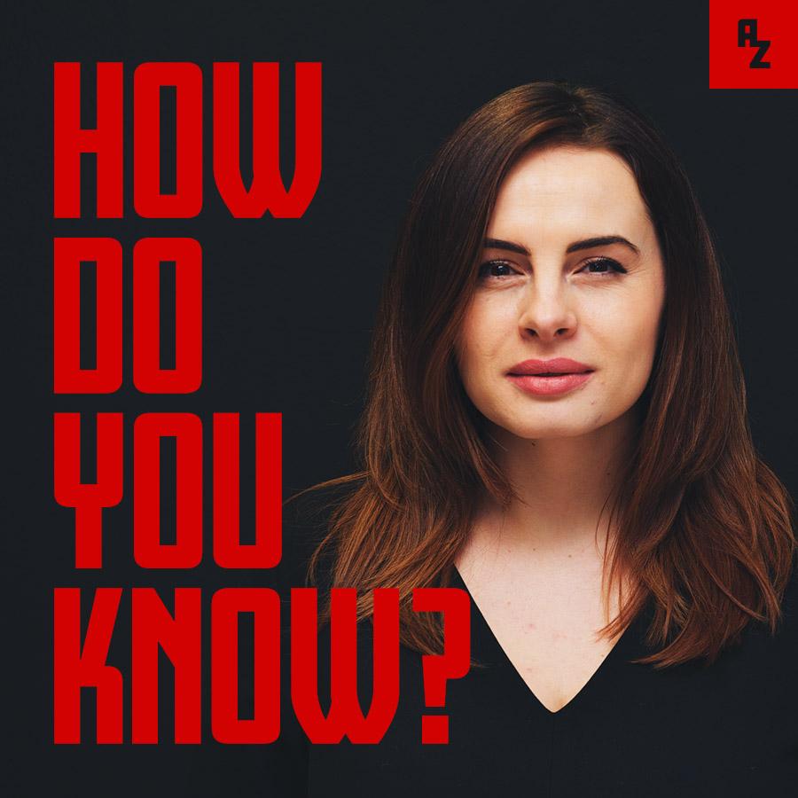 How do you know? podcast